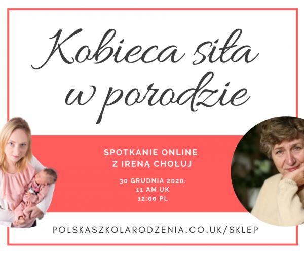 kobieca siłą w porodzie spotkanie online webinar irena chołuj polska szkoła rodzenia w UK